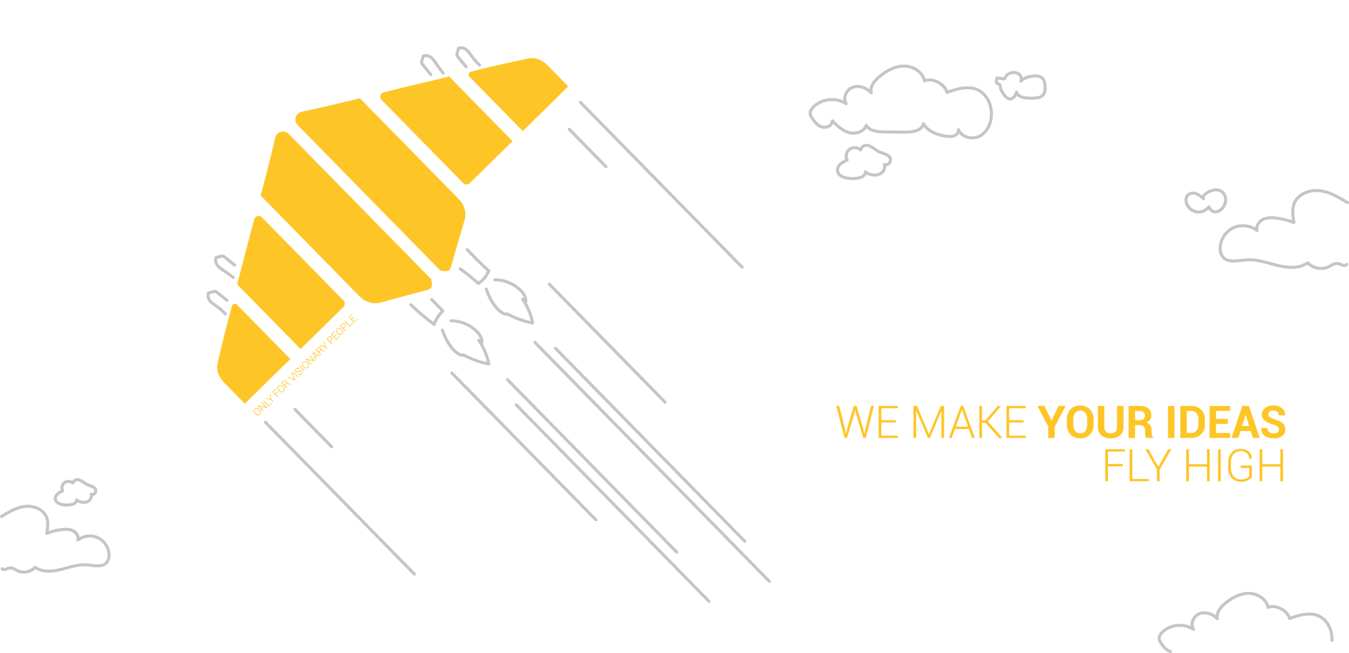 We make your ideas fly high